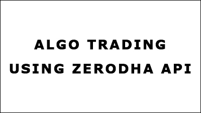 Algo Trading using Zerodha API